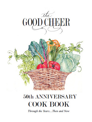 Cookbook celebrates 50 years of good cheer fresh food on the table the good cheer cookbook is a unique collection of recipes beautifully illustrated by kathleen marshall who also contributed many of the recipes forumfinder Choice Image